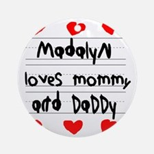 Madalyn Loves Mommy and Daddy Round Ornament