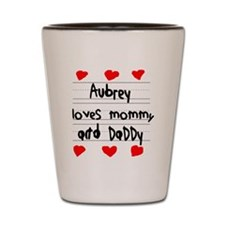 Aubrey Loves Mommy and Daddy Shot Glass