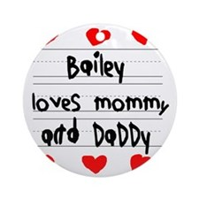 Bailey Loves Mommy and Daddy Round Ornament