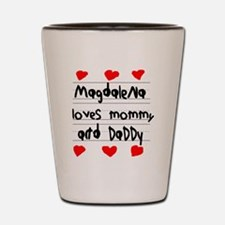Magdalena Loves Mommy and Daddy Shot Glass