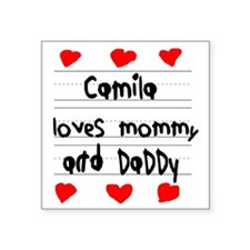 "Camila Loves Mommy and Dadd Square Sticker 3"" x 3"""