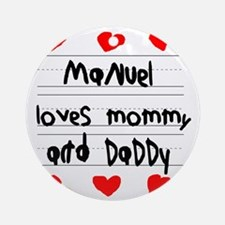 Manuel Loves Mommy and Daddy Round Ornament