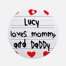 Lucy Loves Mommy and Daddy Round Ornament