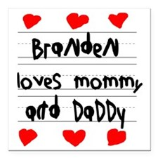 "Branden Loves Mommy and  Square Car Magnet 3"" x 3"""