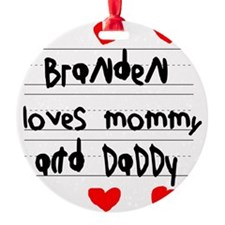 Branden Loves Mommy and Daddy Ornament