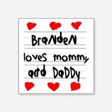 "Branden Loves Mommy and Dad Square Sticker 3"" x 3"""