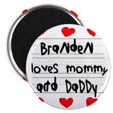 Branden Loves Mommy and Daddy Magnet