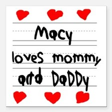 """Macy Loves Mommy and Dad Square Car Magnet 3"""" x 3"""""""