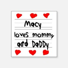 """Macy Loves Mommy and Daddy Square Sticker 3"""" x 3"""""""