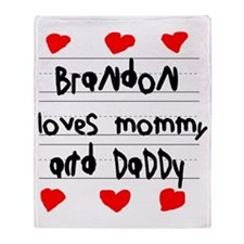 Brandon Loves Mommy and Daddy Throw Blanket