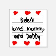 "Belen Loves Mommy and Daddy Square Sticker 3"" x 3"""