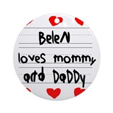 Belen Loves Mommy and Daddy Round Ornament