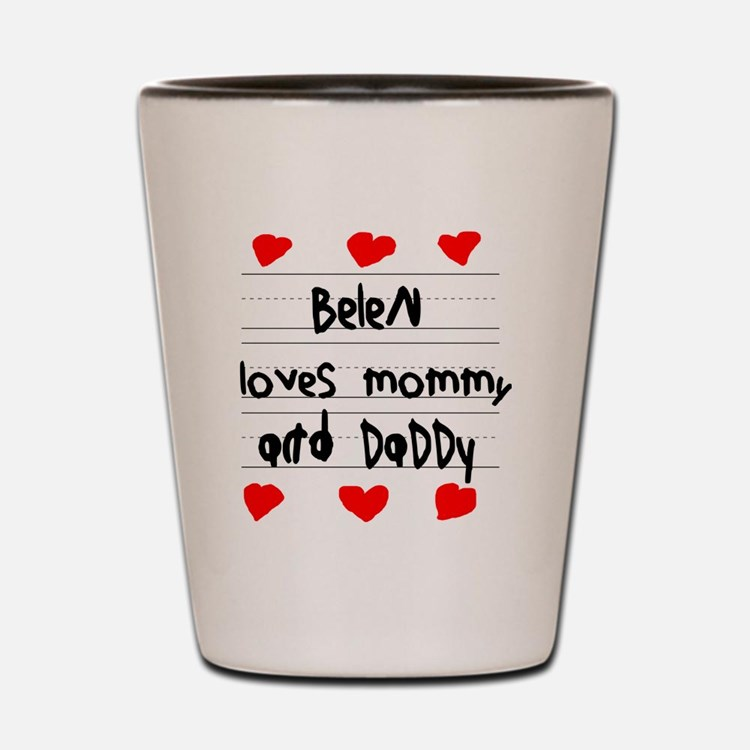 Belen Loves Mommy and Daddy Shot Glass