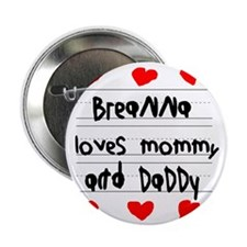 "Breanna Loves Mommy and Daddy 2.25"" Button"