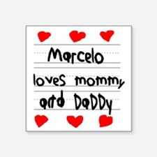 "Marcelo Loves Mommy and Dad Square Sticker 3"" x 3"""