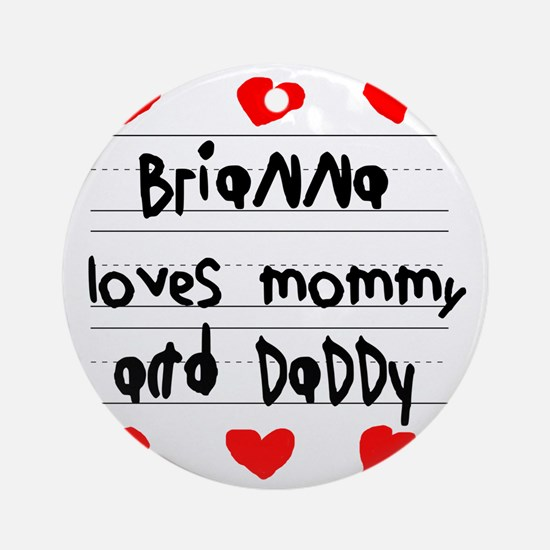 Brianna Loves Mommy and Daddy Round Ornament