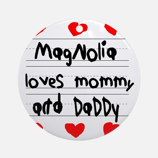 Magnolia Loves Mommy and Daddy Round Ornament