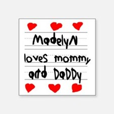 """Madelyn Loves Mommy and Dad Square Sticker 3"""" x 3"""""""