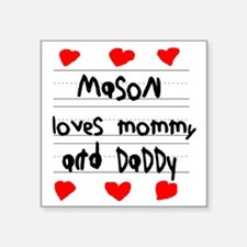 """Mason Loves Mommy and Daddy Square Sticker 3"""" x 3"""""""