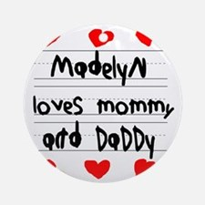 Madelyn Loves Mommy and Daddy Round Ornament