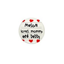 Mason Loves Mommy and Daddy Mini Button