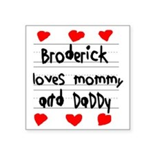 """Broderick Loves Mommy and D Square Sticker 3"""" x 3"""""""