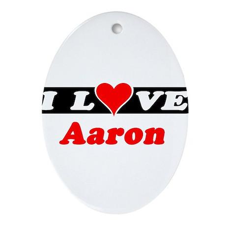 I Love Aaron Oval Ornament