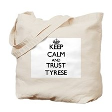 Keep Calm and TRUST Tyrese Tote Bag