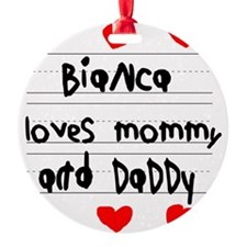 Bianca Loves Mommy and Daddy Round Ornament