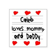 """Caleb Loves Mommy and Daddy Square Sticker 3"""" x 3"""""""
