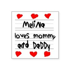 "Melina Loves Mommy and Dadd Square Sticker 3"" x 3"""