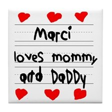 Marci Loves Mommy and Daddy Tile Coaster