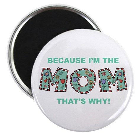 Because I'm The Mom Magnet