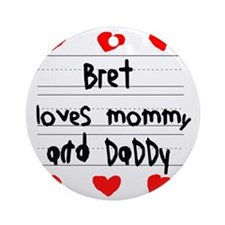 Bret Loves Mommy and Daddy Round Ornament