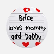 Brice Loves Mommy and Daddy Round Ornament