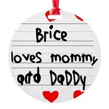 Brice Loves Mommy and Daddy Ornament