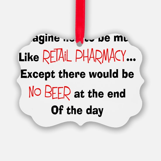 Retail pharmacy hell no beer Ornament