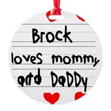 Brock Loves Mommy and Daddy Ornament