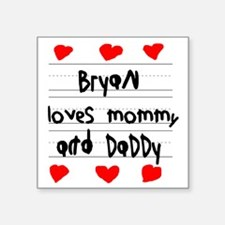 """Bryan Loves Mommy and Daddy Square Sticker 3"""" x 3"""""""