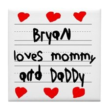 Bryan Loves Mommy and Daddy Tile Coaster