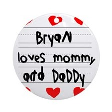 Bryan Loves Mommy and Daddy Round Ornament