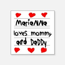 "Marianna Loves Mommy and Da Square Sticker 3"" x 3"""