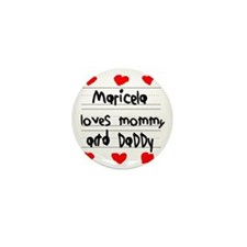 Maricela Loves Mommy and Daddy Mini Button