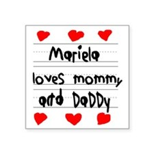 "Mariela Loves Mommy and Dad Square Sticker 3"" x 3"""