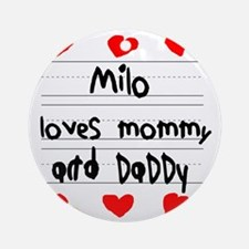 Milo Loves Mommy and Daddy Round Ornament