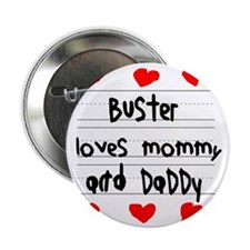 "Buster Loves Mommy and Daddy 2.25"" Button"