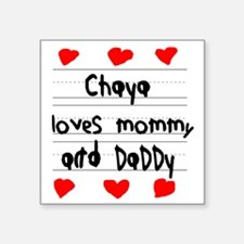 "Chaya Loves Mommy and Daddy Square Sticker 3"" x 3"""