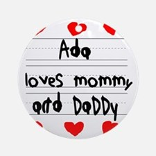 Ada Loves Mommy and Daddy Round Ornament