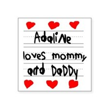 """Adaline Loves Mommy and Dad Square Sticker 3"""" x 3"""""""