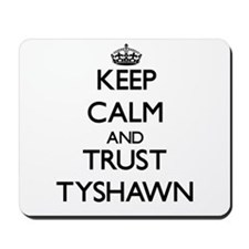 Keep Calm and TRUST Tyshawn Mousepad
